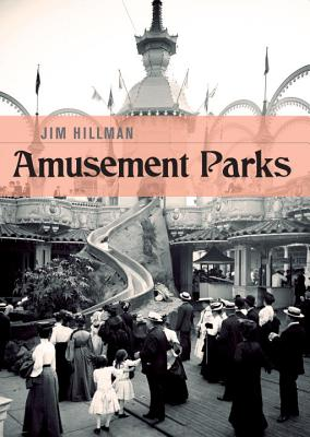 Amusement Parks By Hillman, Jim