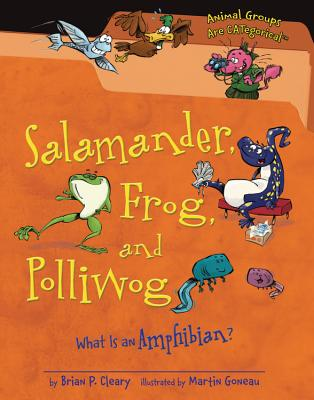 Salamander, Frog, and Polliwog By Cleary, Brian P./ Gable, Brian (ILT)